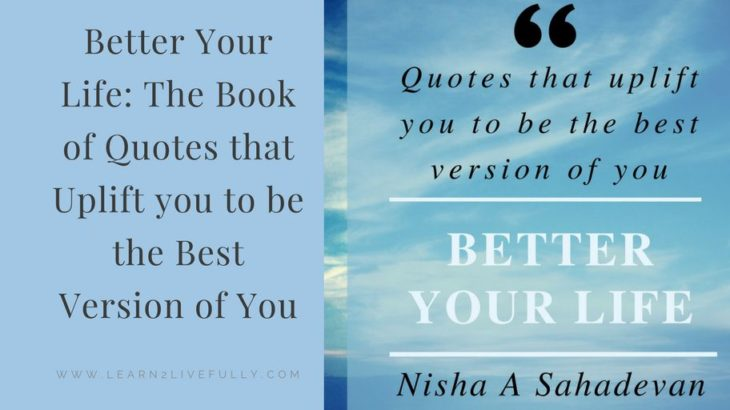 Better Your Life A Compilation Of Awesome Quotes A Remarkable Magnificent Book Quotes About Life