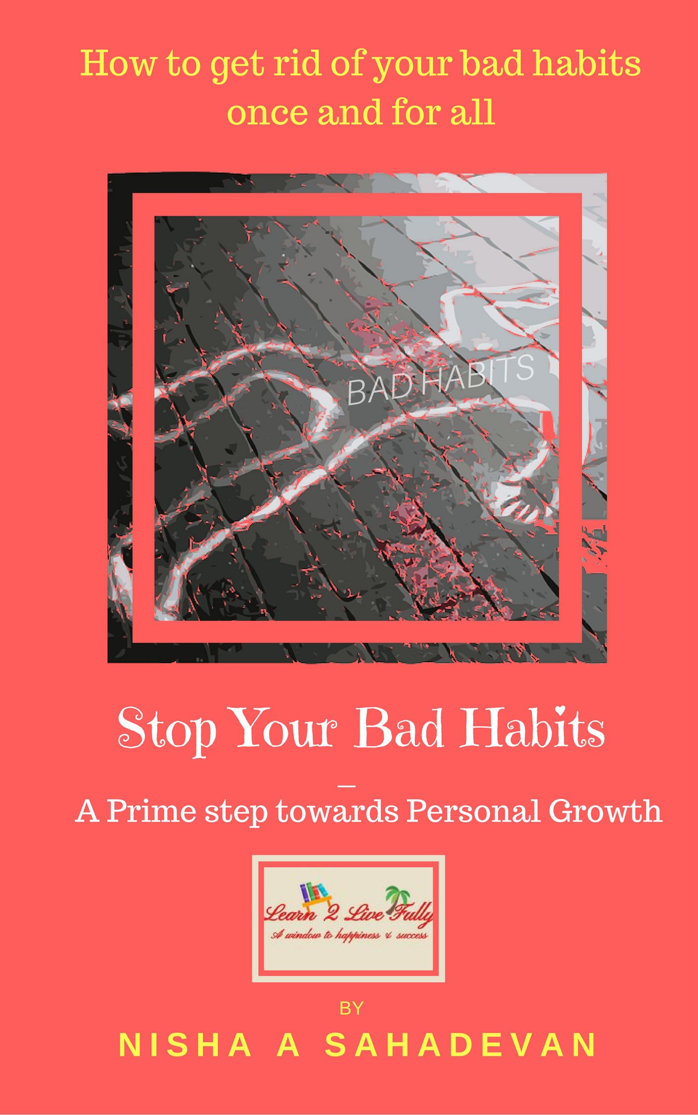 Stop Your Bad Habits – a Prime step towards Personal Growth